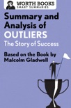 Summary and Analysis of Outliers: The Story of Success book summary, reviews and downlod