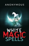 White magic spells book summary, reviews and downlod