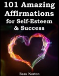101 Amazing Affirmations for Self-Esteem & Success book summary, reviews and download