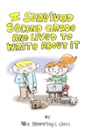 I Survived Second Grade and Lived to Write About It e-book
