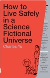 How to Live Safely in a Science Fictional Universe book summary, reviews and downlod
