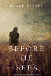 Before He Sees (A Mackenzie White Mystery—Book 2) book summary, reviews and downlod