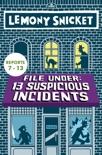 File Under: 13 Suspicious Incidents (Reports 7-13) book summary, reviews and downlod