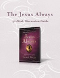 The Jesus Always 52-Week Discussion Guide book summary, reviews and downlod