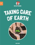 Leveled Reading: Taking Care of Earth book summary, reviews and download