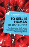A Joosr Guide to... To Sell Is Human by Daniel Pink book summary, reviews and downlod