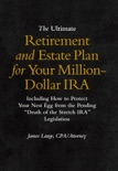 The Ultimate Retirement and Estate Plan for Your Million-Dollar IRA book summary, reviews and download