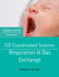 CIE Coordinated Science: Respiration & Gas Exchange book summary, reviews and download