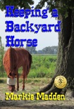 Keeping a Backyard Horse book summary, reviews and download