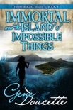 Immortal and the Island of Impossible Things book summary, reviews and downlod