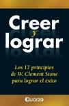 Creer y lograr. Los 17 principios de W. Clemente Stone para lograr el exito resumen del libro