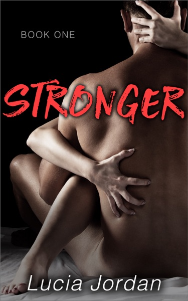 Stronger by Lucia Jordan Book Summary, Reviews and E-Book Download