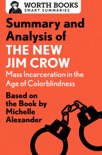 Summary and Analysis of The New Jim Crow: Mass Incarceration in the Age of Colorblindness book summary, reviews and downlod