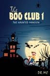 The Boo Club Book 1: The Haunted Mansion book summary, reviews and download
