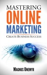 Mastering Online Marketing book summary, reviews and download