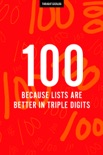 100 (Because Lists Are Better in Triple Digits)