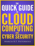 The Quick Guide to Cloud Computing and Cyber Security book summary, reviews and download