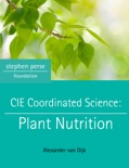 CIE Coordinated Science: Plant Nutrition book summary, reviews and download