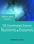 CIE Coordinated Science: Nutrients & Enzymes book summary, reviews and download