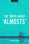 The Truth About 'Almosts' book summary, reviews and downlod