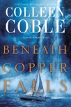 Beneath Copper Falls book summary, reviews and downlod