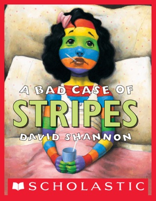 A Bad Case of Stripes by Scholastic Inc. book summary, reviews and downlod