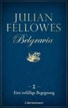 Belgravia (2) - Eine zufällige Begegnung book summary, reviews and downlod