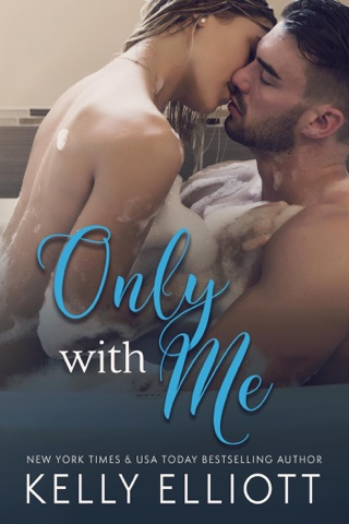Only with Me by Kelly Elliott E-Book Download