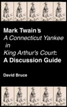 """Mark Twain's """"A Connecticut Yankee in King Arthur's Court"""": A Discussion Guide book summary, reviews and downlod"""