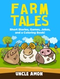 Farm Tales: Short Stories, Games, Jokes, and More! book summary, reviews and downlod