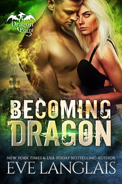 Becoming Dragon by Eve Langlais Book Summary, Reviews and E-Book Download