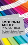 A Joosr Guide to... Emotional Agility by Susan David book summary, reviews and downlod