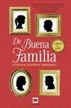 De buena familia book summary, reviews and downlod