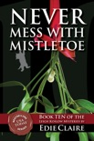 Never Mess with Mistletoe book summary, reviews and downlod