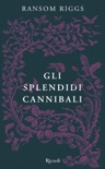 Gli splendidi cannibali book summary, reviews and downlod