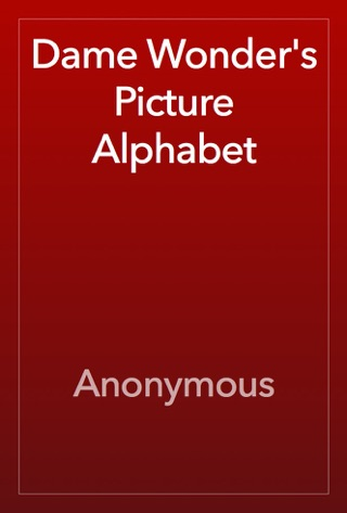 Dame Wonder's Picture Alphabet by Public Domain book summary, reviews and downlod
