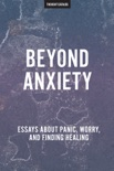 Beyond Anxiety book summary, reviews and downlod