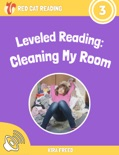 Leveled Reading: Cleaning My Room book summary, reviews and download
