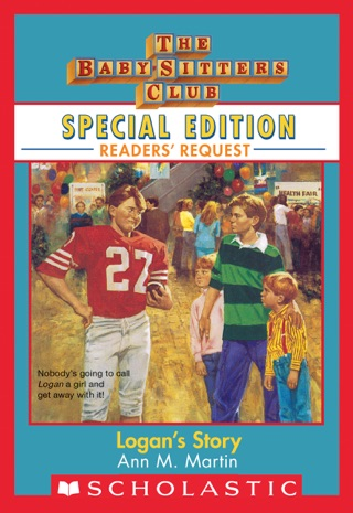 Logan's Story (Baby-Sitters Club Special Edition: Readers' Requests) by Scholastic Inc. book summary, reviews and downlod