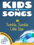 Kids vs Songs: Twinkle Twinkle Little Star (Enhanced Version) book summary, reviews and downlod