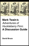 """Mark Twain's """"Adventures of Huckleberry Finn"""": A Discussion Guide book summary, reviews and downlod"""