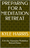 Preparing for a Meditation Retreat book summary, reviews and download