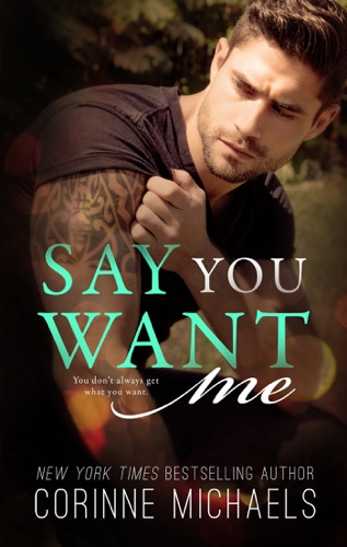 Say You Want Me by Corinne Michaels E-Book Download