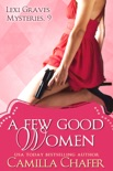 A Few Good Women (Lexi Graves Mysteries, 9) book summary, reviews and downlod