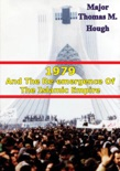 1979 And The Re-Emergence Of The Islamic Empire book summary, reviews and download
