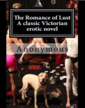 The Romance of Lust (A Classic Victorian Erotic Novel) book summary, reviews and downlod