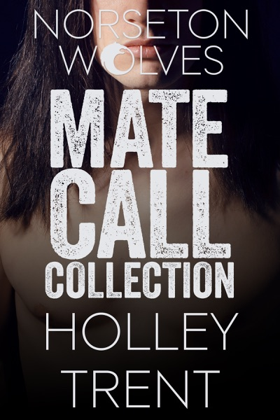 The Norseton Wolves Mate Call Collection by Holley Trent Book Summary, Reviews and E-Book Download