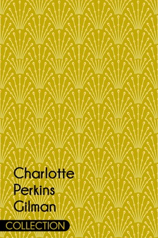 Charlotte Perkins Gilman Collection by Charlotte Perkins E-Book Download