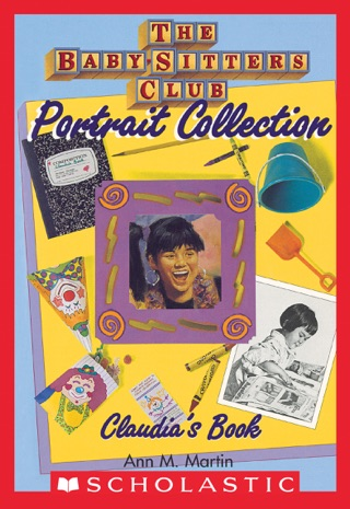 Claudia's Book (The Baby-Sitters Club Portrait Collection) by Scholastic Inc. book summary, reviews and downlod