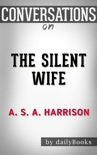 The Silent Wife by S.A. Harrison Conversation Starters book summary, reviews and downlod